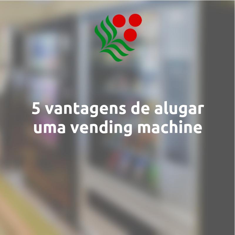 Vantagens alugar vending machine