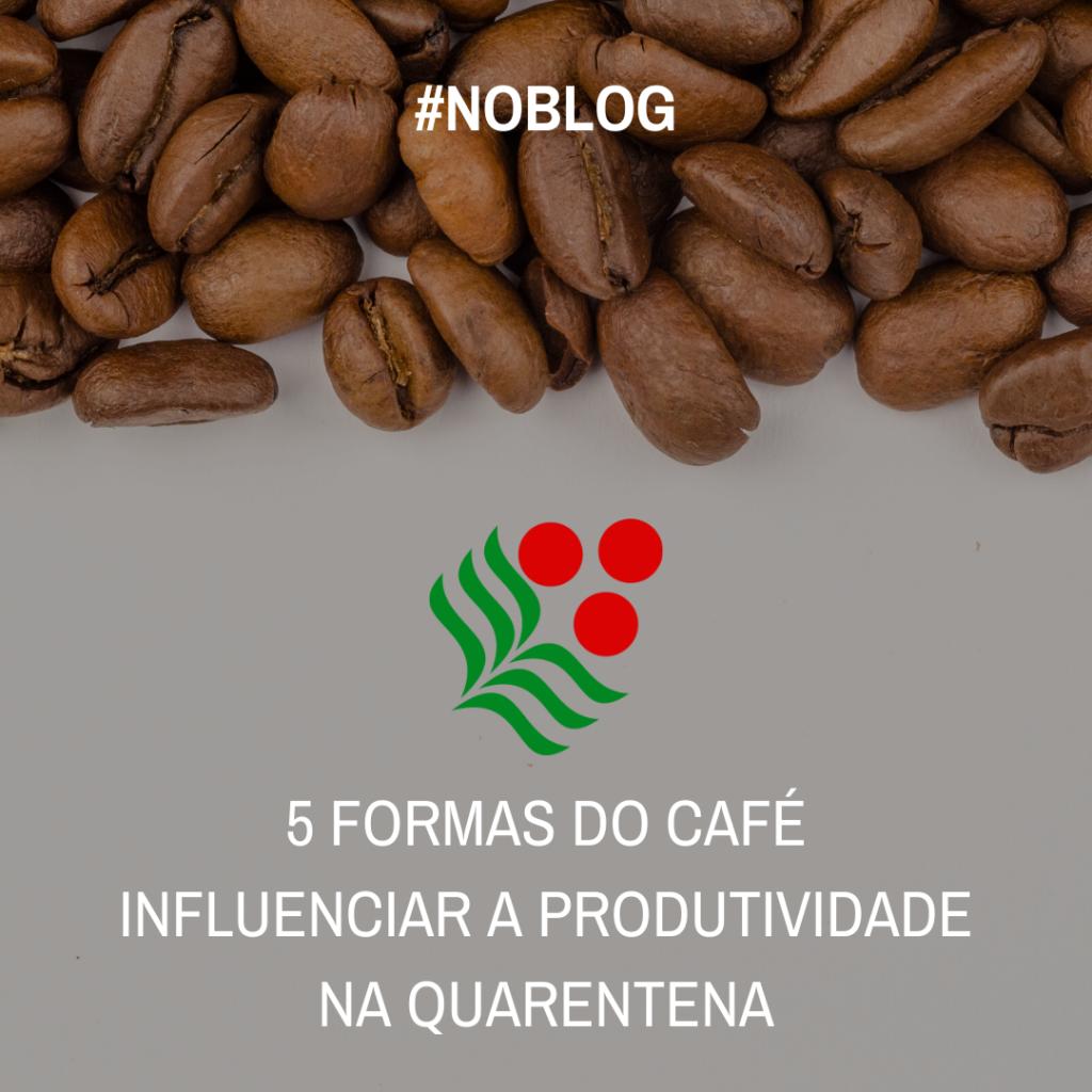 Formas do café influenciar a produtividade